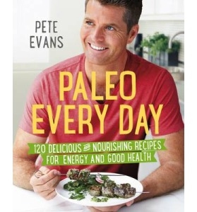Paleo Every Day Pete Evans