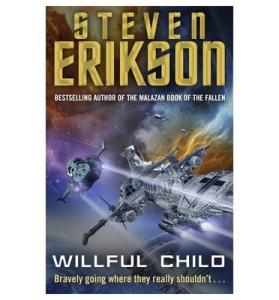 Wilful Child by Steven Erikson