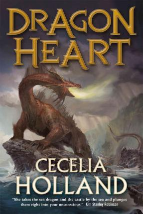 Dragon heart a fantasy novel by Cecelia Holland