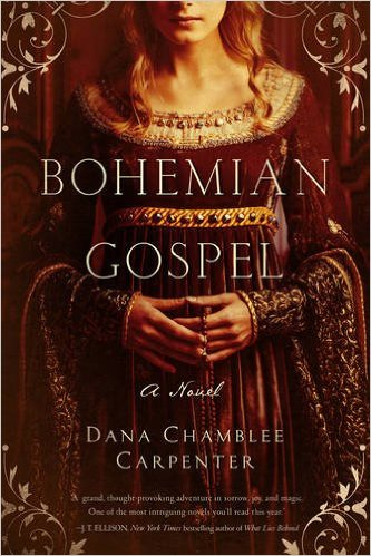 Bohemian Gospel A novel by Dana Chamblee Carpenter, historical fiction, fantasy, biographic