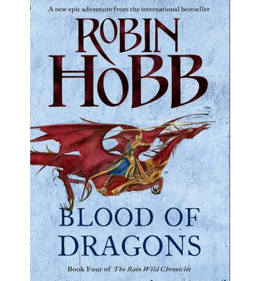 Blood of Dragons is the 4th and last book of the Rain Wild Chronicles by Robin Hobb