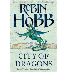 city of dragons - rain wild chronicles #3 by Robin Hobb