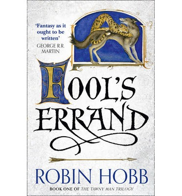 Fool's Errand, Book #1 of The Tawny Man Trilogy by Robin Hobb