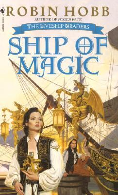 Ship of Magic ( Liveship Traders Trilogy book 1) by Robin Hobb
