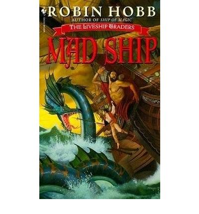The Mad Ship by Robbin Hobb