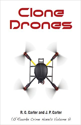Clone Drones (O'Rourke Crime Novels Book 3) by RC Carter
