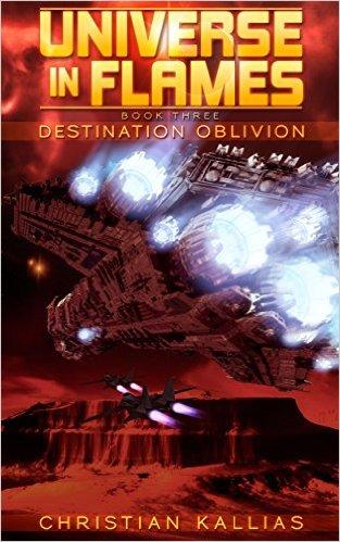 Destination Oblivion (Universe in Flames Book 3) by Christian Kallias