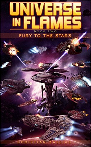 Fury to the Stars (Universe in Flames Book 2) by Christian Kallias