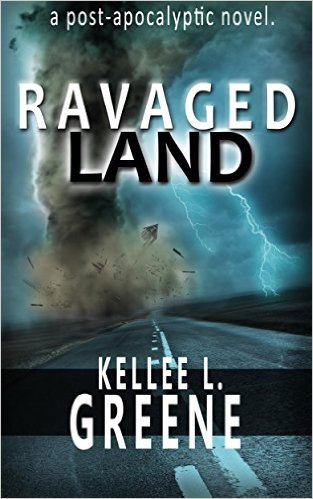 Ravaged Land - A Post-Apocalyptic Novel by Kellee L Greene