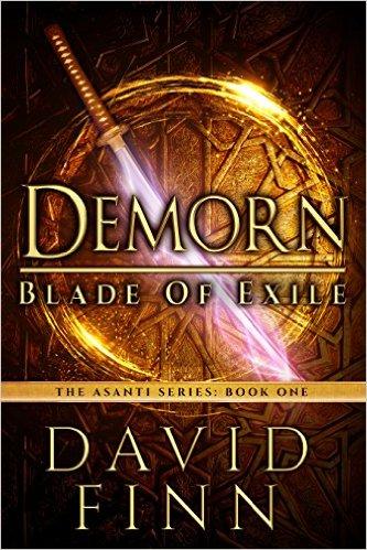 Demorn - Blade of Exile (The Asanti Series Book 1) by David Finn