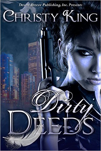 Dirty Deeds by Christy King