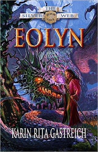 The Silver Web Book 1 - Eolyn by Karin Rita Gastreich