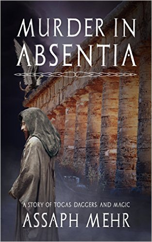 Murder in Absentia - Togas, daggers, and magic - Feliz the Fox Book 1 by Assaph Mehr