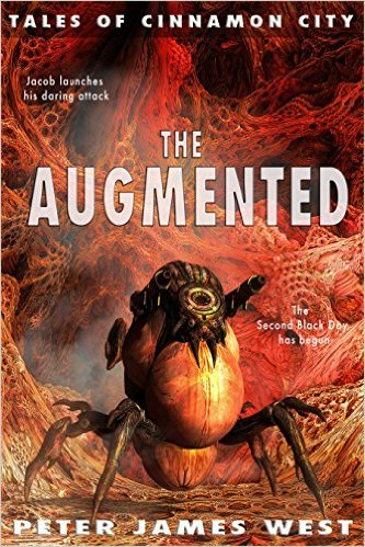 The Augmented - Science fiction and fantasy series (Tales of Cinnamon City Book 5 by Peter James West