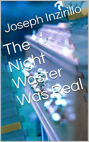The Night Water Was Real by Joseph Inzirillo