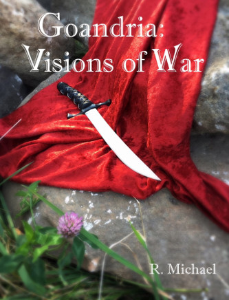 Goandria: Visions of War by R. Michael