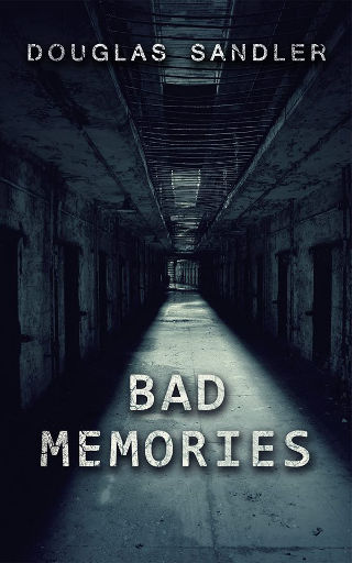 Cover Bad Memories by Douglas Sandler