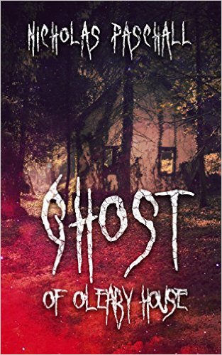 Cover Ghost of the O'leary house by Nicholas Paschall
