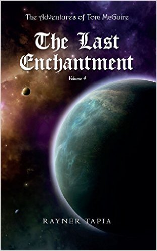 Cover The Last Enchantment - The Adventures of Tom McGuire (The Adventures of Tom McGuire -volume 4) by Rayner Tapia