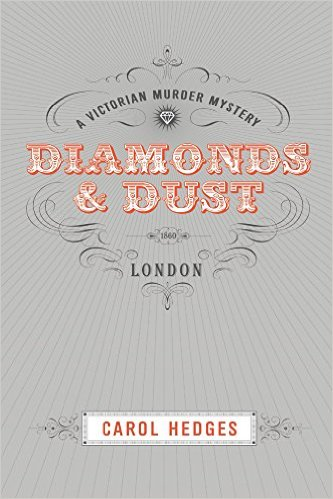 Cover Diamonds & Dust (Victorian Murder Mystery -Stride & Cully Book 1) by Carol Hedges