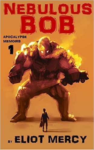 Cover Nebulous Bob - Apocalypse Memoirs 1 by Eliot Mercy