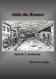 Cover Attila the Runner - Episode 1 - Awakening - Atilla Ascending by Michael Eves Shaffer