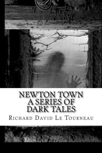 cover-newton-town-a-series-of-dark-tales-by-richard-letourneau