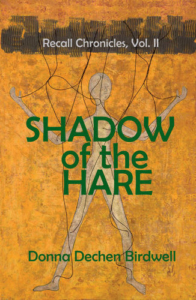 cover-shadow-of-the-hare-recall-chronicles-2-by-donna-dechen-birdwell