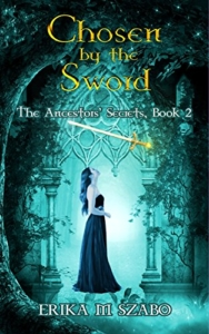 front-cover-chosen-by-the-sword-the-ancestors-secrets-2-by-erika-m-szabo
