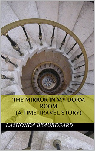 cover-the-mirror-in-my-dorm-room-a-time-travel-story-by-lashonda-beauregard