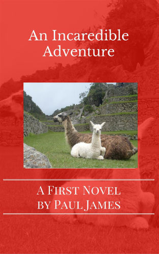 front-cover-an-incaredible-adventure-by-paul-james