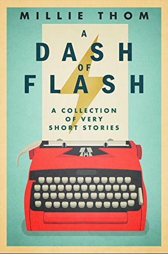 cover-a-dash-of-flash-a-collection-of-very-short-stories-by-millie-thom