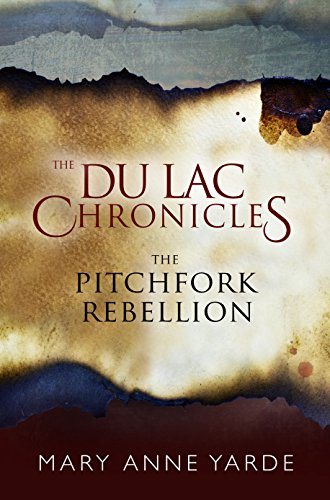 Cover The Pitchfork Rebellion - the du lac chronicles novella by Mary Anne Yarde