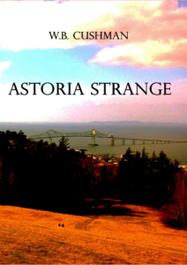 front cover Astoria Strange by W. B. Cushman