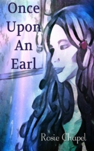 front cover Once Upon an Earl by Rosie Chapel