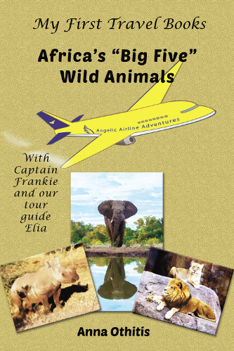 Front Cover Africas Big Five Wild Animals- My First Travel Books 4 by Anna Othitis