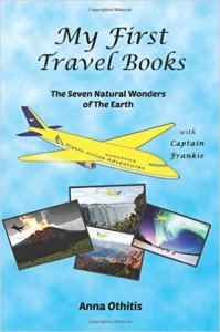 Front Cover The Seven Natural Wonders of the Earth - My First Travel Books by Anna Othitis
