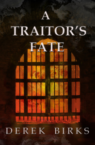 front cover - A Traitors Fate - brothers and rebels 2 by derek birks