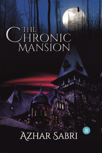 front cover the chronic mansion by Azhar Sabri