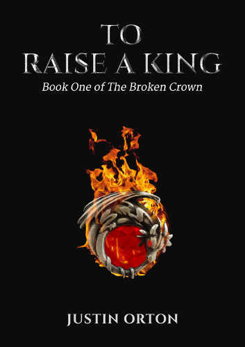 Front cover to raise a king by Justin Orton