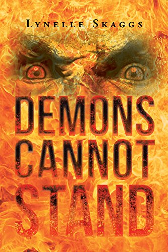 front cover Demons Cannot Stand by Lynelle Skaggs