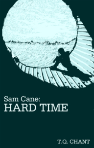 front cover Hard Time - Sam Cane 3 by T Q Chant