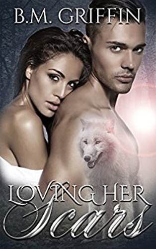 front cover Loving Her Scars By B.M. Griffin