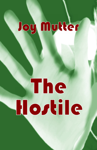 front cover The Hostile by Joy Mutter