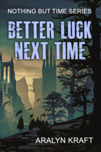 Front Cover Better Luck Next Time by Aralyn Kraft
