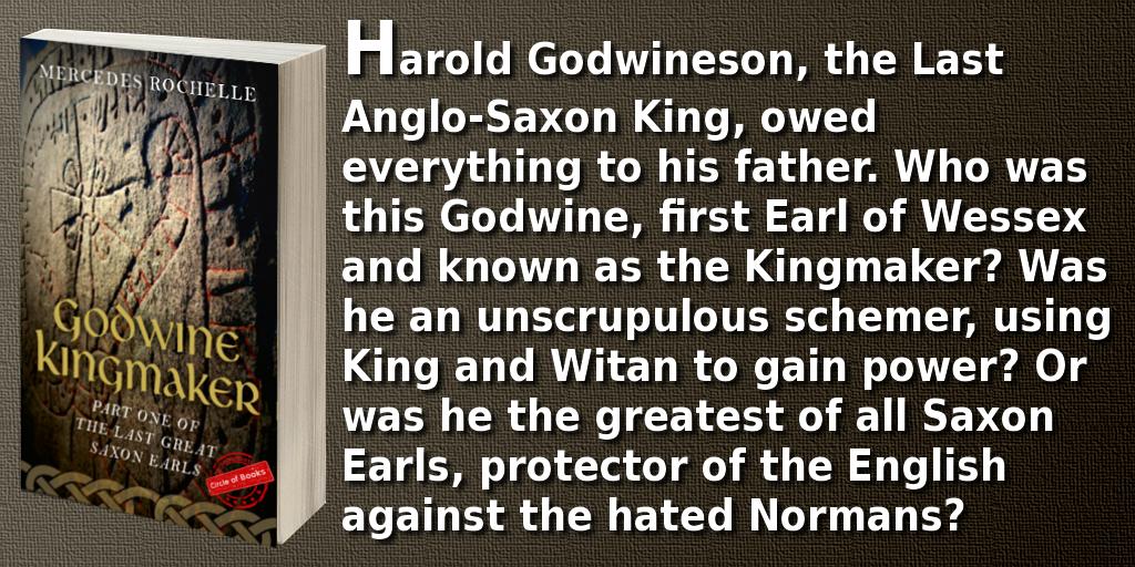 tweet Godwine Kingmaker - The Last Great Saxon Earls 1 by Mercedes Rochelle