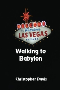 front cover Walking to Babylon by Christopher Davis