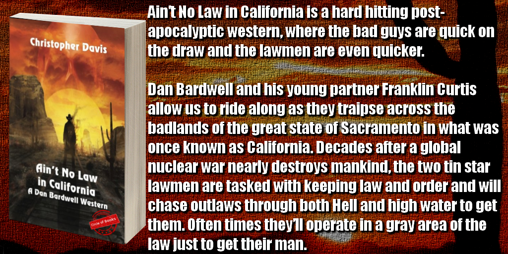 tweet Ain't No Law in California - A Dan Bardwell Western by Christopher Davis