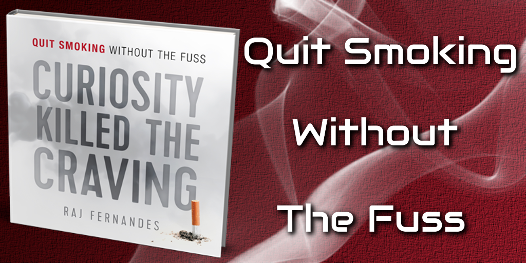 tweet Curiosity Killed the Craving - quit smoking without the fuss by Raj Fernandes