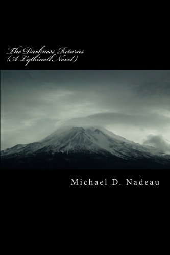 front cover The Darkness Returns (A Lythinall Novel) (Book 1) by Michael D. Nadeau